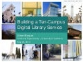 Building a Ten-Campus Digital Library Service at the University of California / Sherri Berger, Product Manager, California Digital Library