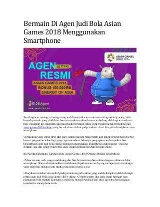 Bermain di agen judi bola asian games 2018 menggunakan smartphone