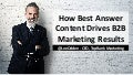How Best Answer Content Drives B2B Marketing Results