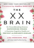 BEST PDF The XX Brain The Groundbreaking Science Empowering Women to Maximize Cognitive Health and Prevent Alzheimer's Disease For Android
