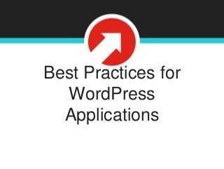 Best Practices for Building WordPress Applications