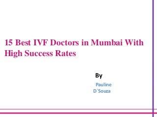 Best 15 ivf doctors in mumbai version