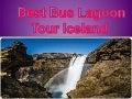 Best bus lagoon tour iceland