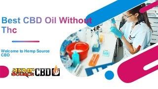 Best Cbd Oil Without Thc - Hempsourcecbd