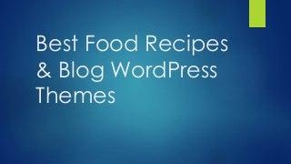 Best Food Recipes & Blog WordPress Themes