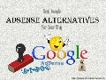 Popular Google Adsense Alternatives For Bloggers
