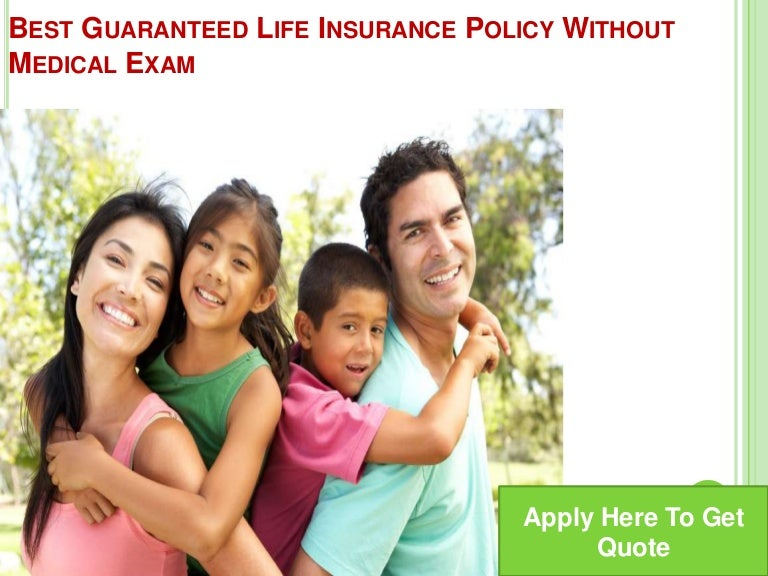 Best Guaranteed Life Insurance Policy Without Medical Exam