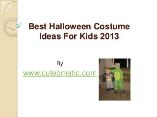 Best halloween costume ideas for kids 2013