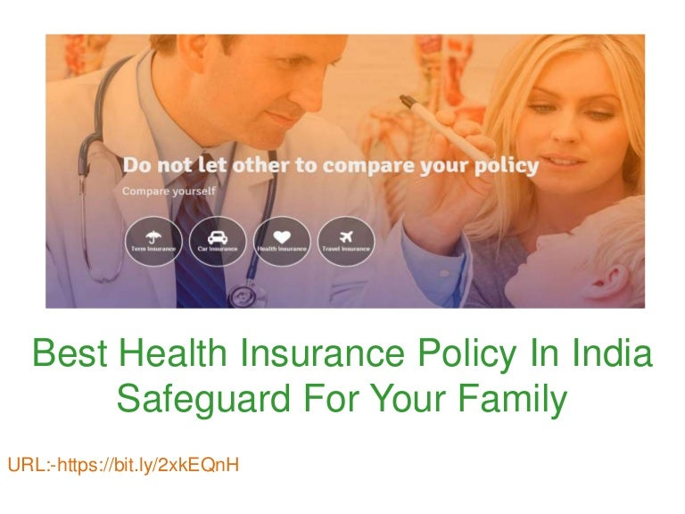 Best health insurance policy in india safeguard for your ...