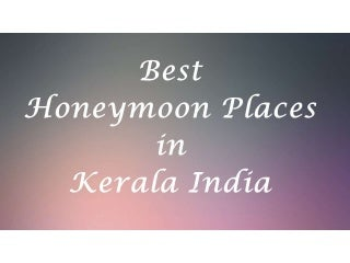 Best Honeymoon Places in Kerala India Beaches Hill Stations Backwaters