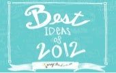 Best Ideas of 2012