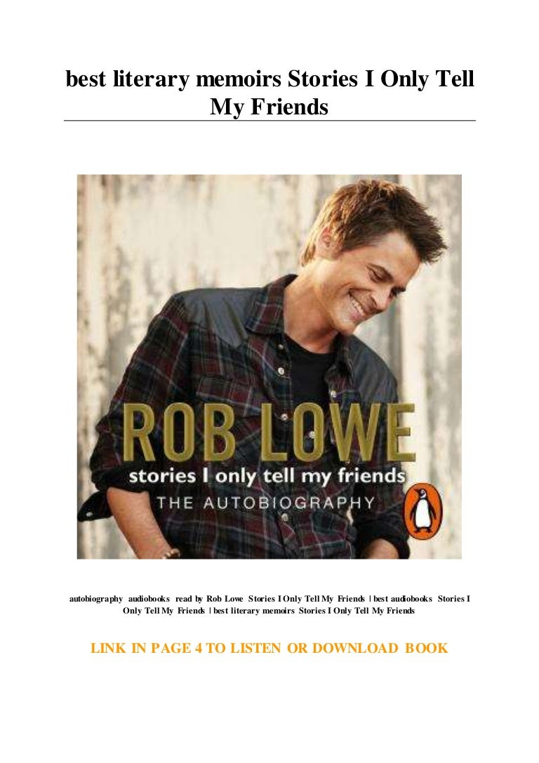 Ebook stories i only tell my friends: an autobiography rob lowe ful….