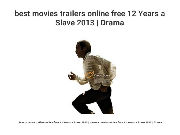 Best Movies Trailers Online Free 12 Years A Slave 2013 Drama