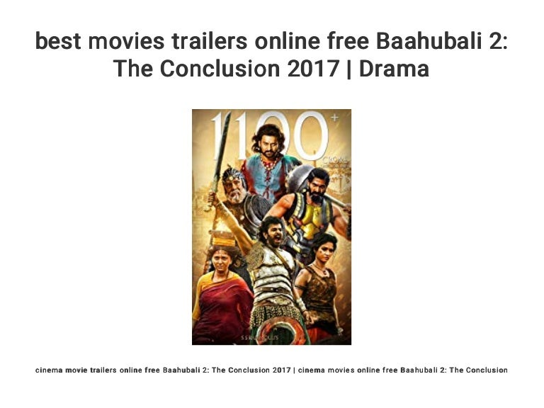 Best Movies Trailers Online Free Baahubali 2 The Conclusion 2017 D