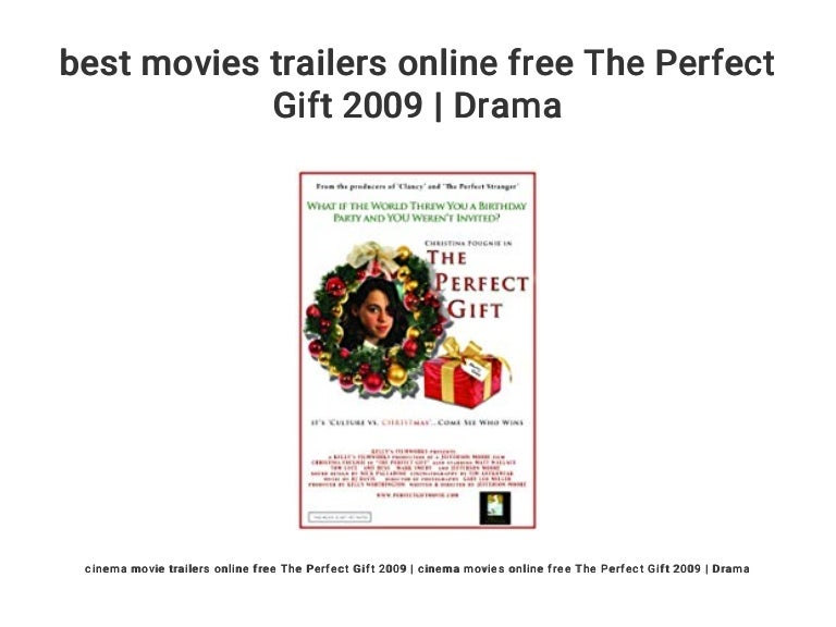 Best Movies Trailers Online Free The Perfect Gift 2009 Drama
