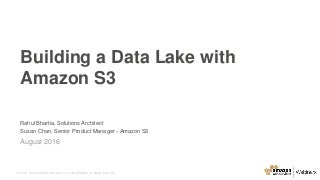 Best Practices for Building a Data Lake with Amazon S3 - August 2016 Monthly Webinar Series