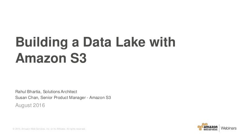 Best Practices For Building A Data Lake With Amazon S3