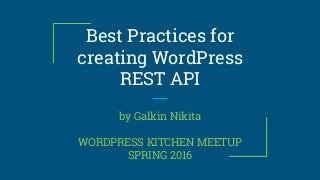 Best Practices for creating WP REST API by Galkin Nikita