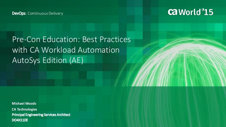 Best Practices with CA Workload Automation AutoSys (AE)
