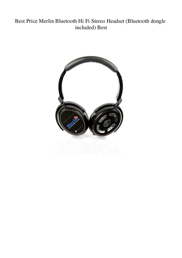 Best Price Merlin Bluetooth Hi Fi Stereo Headset Bluetooth Dongle In