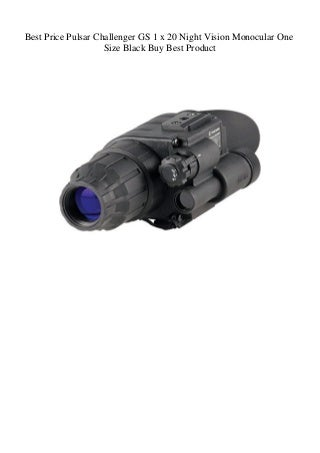 Best Price Pulsar Challenger GS 1 x 20 Night Vision Monocular One Size Black Buy Best Product