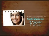 Complete Smile Makeover - Best Procedures are Here