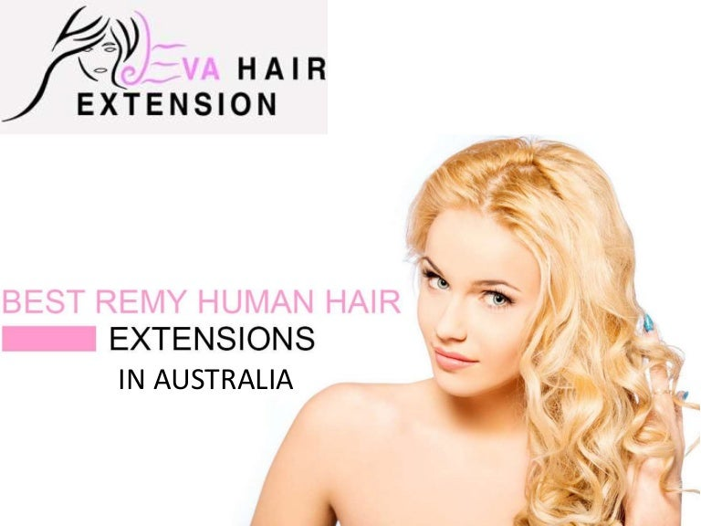 Best Remy Human Hair Extensions In Australia Eva Hair Extension