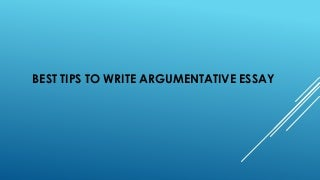 Best tips to write argumentative essay