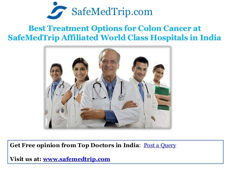 Best Treatment Options For Colon Cancer At Safe Medtrip Affiliated Wo