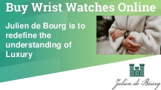 Browse the collection of Cheap Watches For Womens - Julien de Bourg