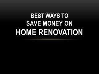 Best Ways to Save Money on Home Renovation