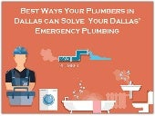 Best Way Your Plumber in Dallas Can Solve Your Dallas Emergency Plumbing