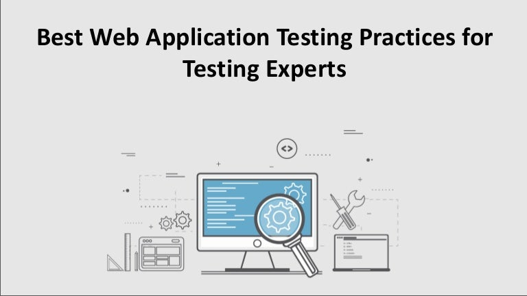 Best web application testing practices for testing experts