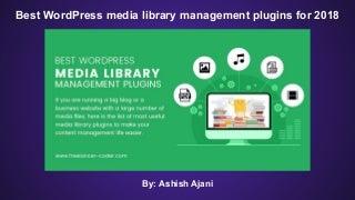 Best WordPress Media Library Management Plugins For 2018