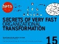 Secrets of Very Fast Organizational Transformation (BetaCodex15)