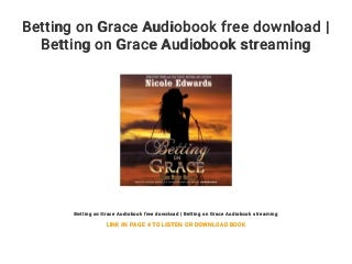 Betting on Grace Audiobook free download - Betting on Grace Audiobook streaming