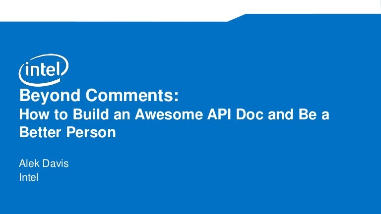 Beyond Comments: How to Build an Awesome API Doc and Be a