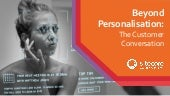 Beyond Personalisation: The Customer Conversation with Sitecore