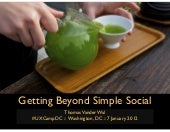 Getting Beyond Simple Social
