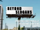 Beyond slogans - Creating Emotionally Relevant Content