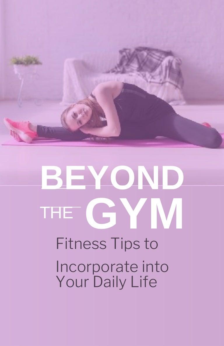 beyondthegym fitnesstipstoincorporateintoyourdailylife 210928174040 thumbnail 4