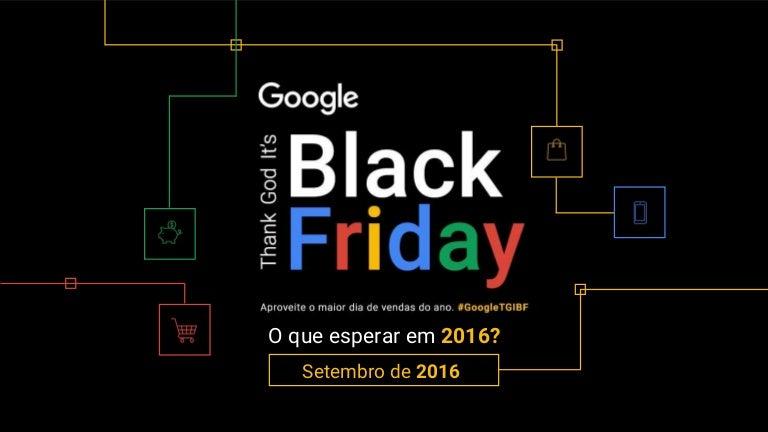 5012b4802 Black Friday de 2016 - Por Google