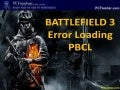 Error Loading PBCL BattleField 3 Fix
