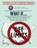 US Chamber Report: What If...Energy Production was Banned on Federal Lands and Waters?