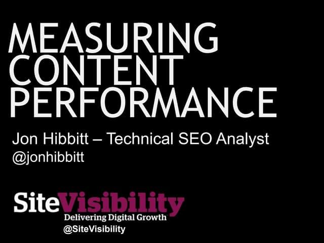 Measuring Content Performance - Jon Hibbitt