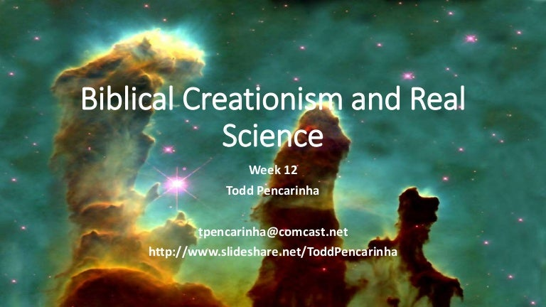 Biblical creationism and real science   week 12