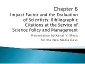 Impact Factor and the Evaluation of Scientists - a book chapter by Nicola de Bellis