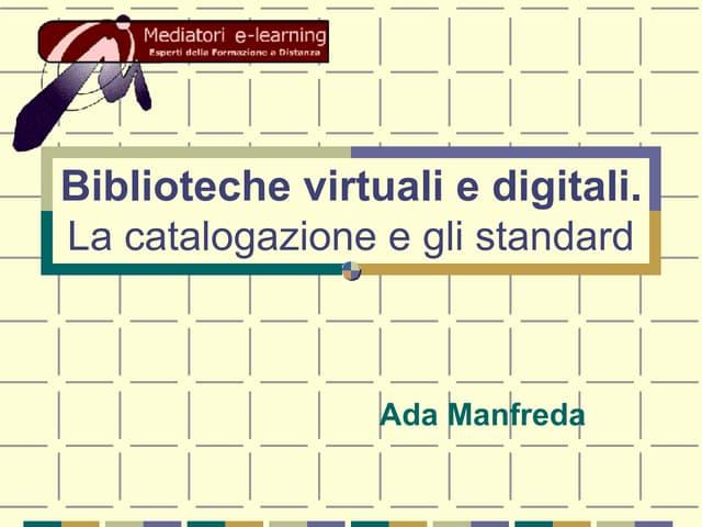 Biblioteche virtuali e digitali. La catalogazione e gli standard