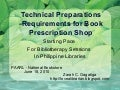 Technical Preparations -Requirements for Book Prescription Shop: Starting Pace For Bibliotherapy Sessions In Philippine Libraries