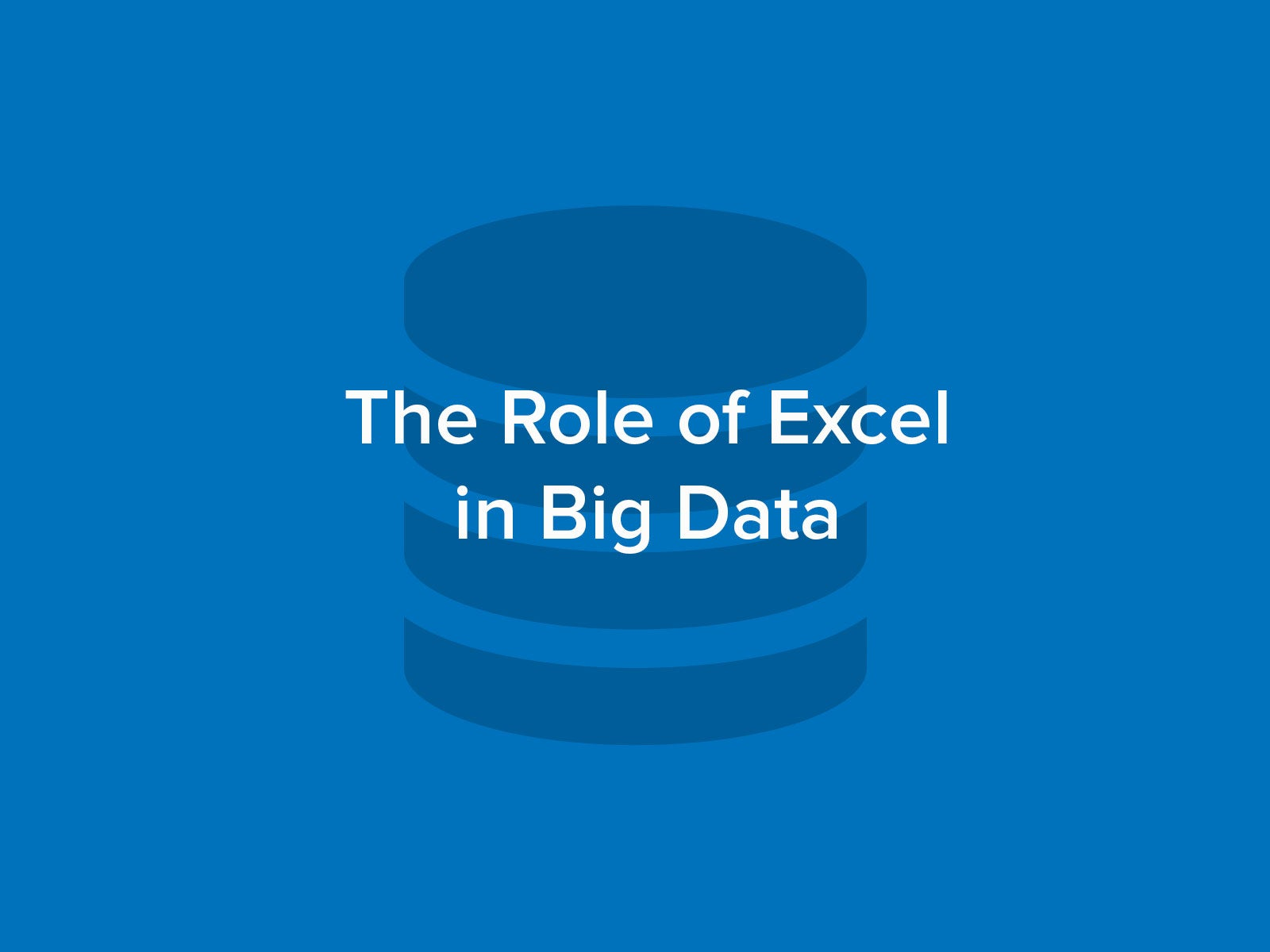 The Role of Excel in Big Data